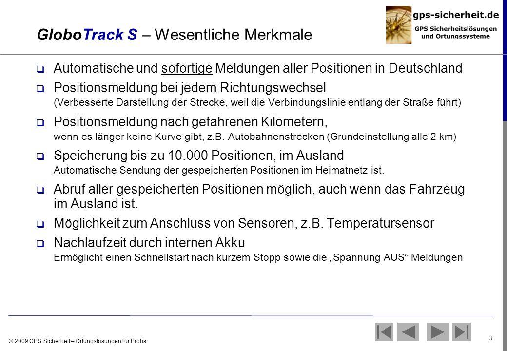 © 2009 GPS Sicherheit – Ortungslösungen für Profis 3 GloboTrack S – Wesentliche Merkmale Automatische und sofortige Meldungen aller Positionen in Deut