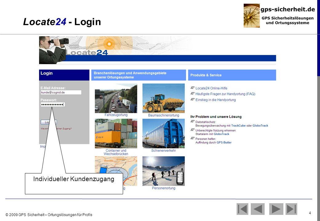 © 2009 GPS Sicherheit – Ortungslösungen für Profis 4 Locate24 - Login Individueller Kundenzugang