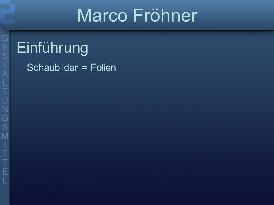 Marco Fröhner Einführung Schaubilder = Folien