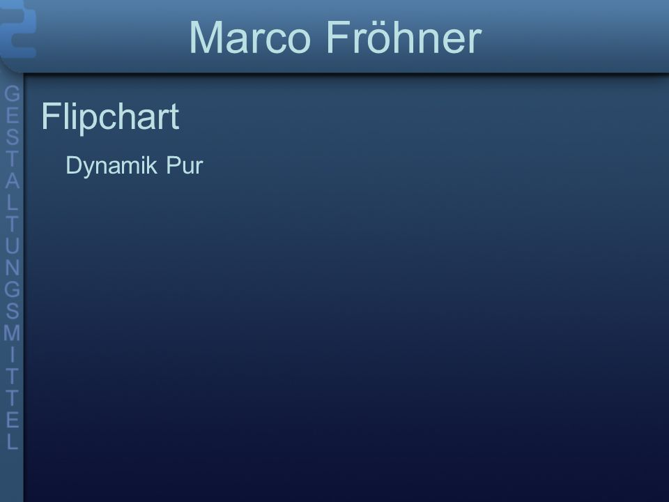 Marco Fröhner Flipchart Dynamik Pur