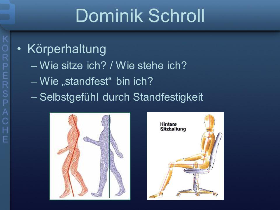 Dominik Schroll Körperhaltung –Wie sitze ich./ Wie stehe ich.