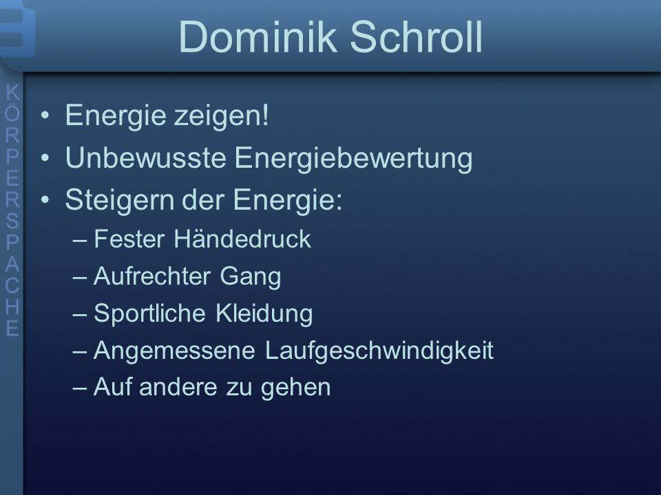 Dominik Schroll Energie zeigen.