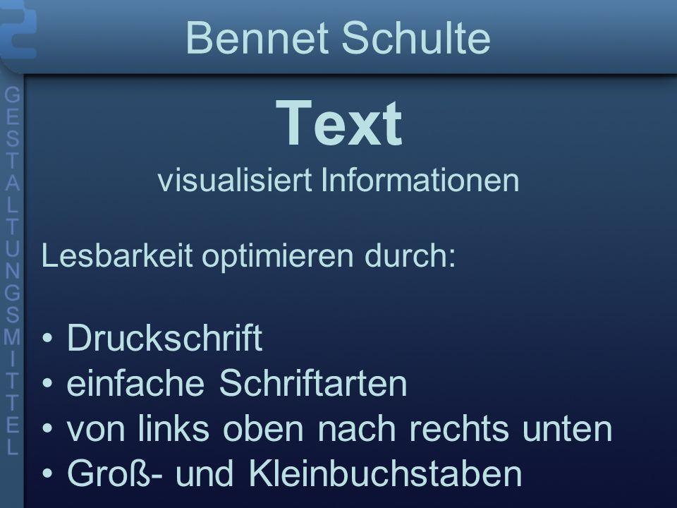 Text visualisiert Informationen Lesbarkeit optimieren durch: Druckschrift einfache Schriftarten von links oben nach rechts unten Groß- und Kleinbuchstaben