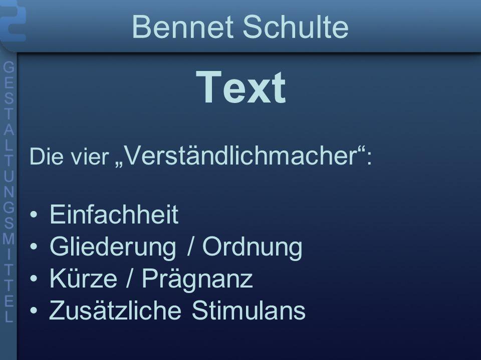 Bennet Schulte Text Die vier Verständlichmacher : Einfachheit Gliederung / Ordnung Kürze / Prägnanz Zusätzliche Stimulans