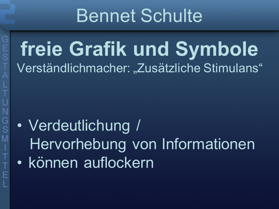 Bennet Schulte freie Grafik und Symbole Verständlichmacher: Zusätzliche Stimulans Verdeutlichung / Hervorhebung von Informationen können auflockern