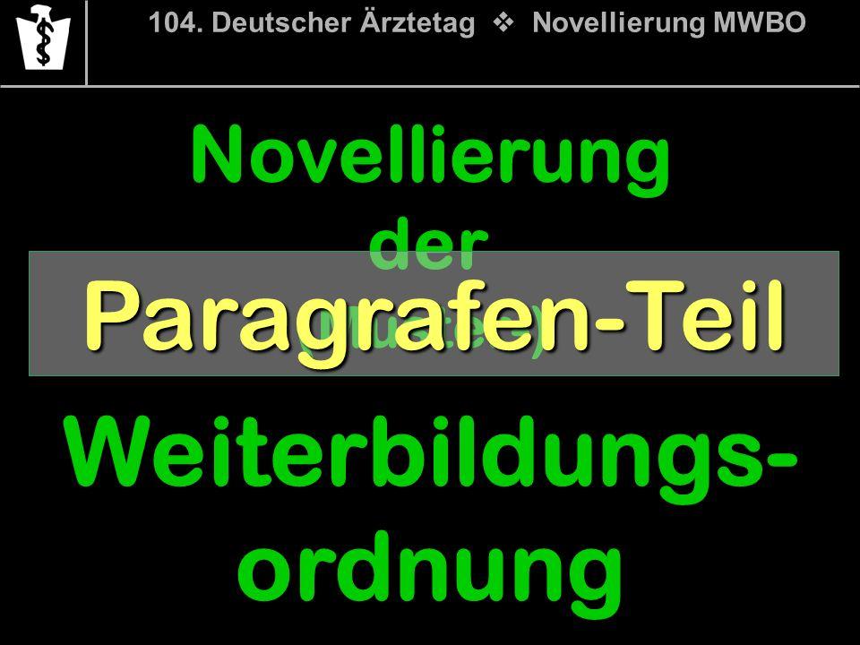 Novellierung der (Muster-) Weiterbildungs- ordnung Paragrafen-Teil
