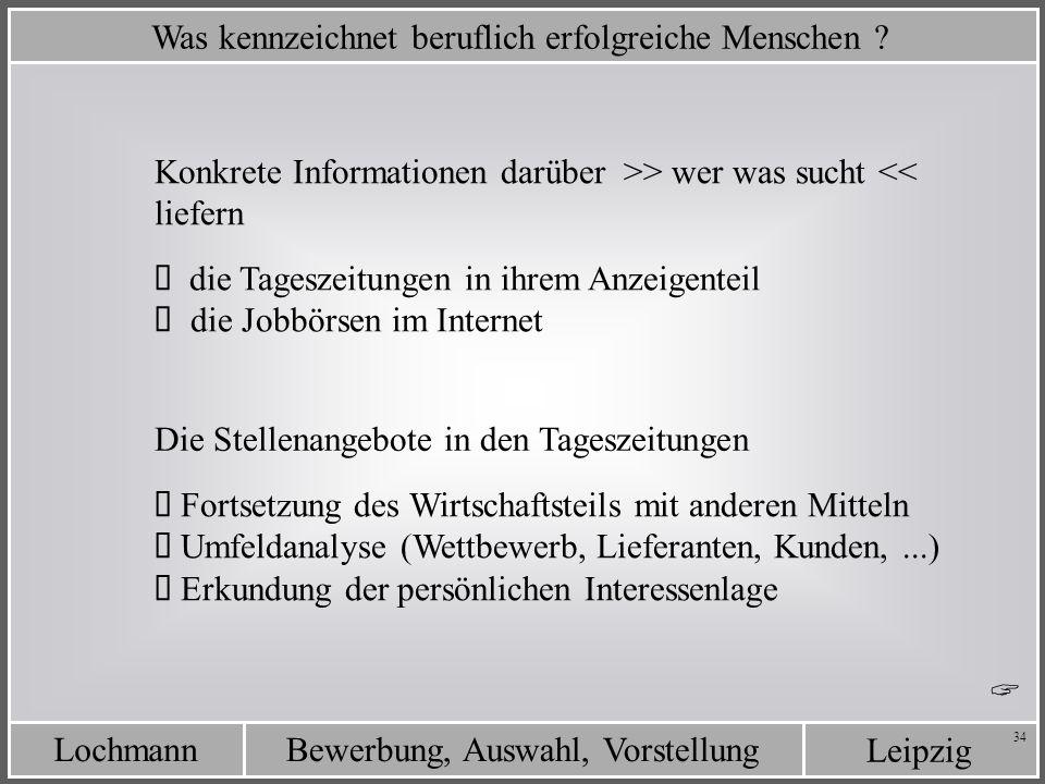 Leipzig Bewerbung, Auswahl, VorstellungLochmann 34 Was kennzeichnet beruflich erfolgreiche Menschen ? Konkrete Informationen darüber >> wer was sucht