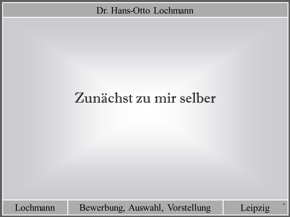 Leipzig Bewerbung, Auswahl, VorstellungLochmann 65 Organisation des weiteren Ablaufs Eine Person einstellen .