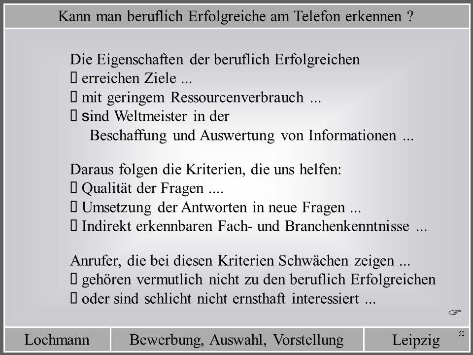 Leipzig Bewerbung, Auswahl, VorstellungLochmann 52 Die Eigenschaften der beruflich Erfolgreichen erreichen Ziele... mit geringem Ressourcenverbrauch..