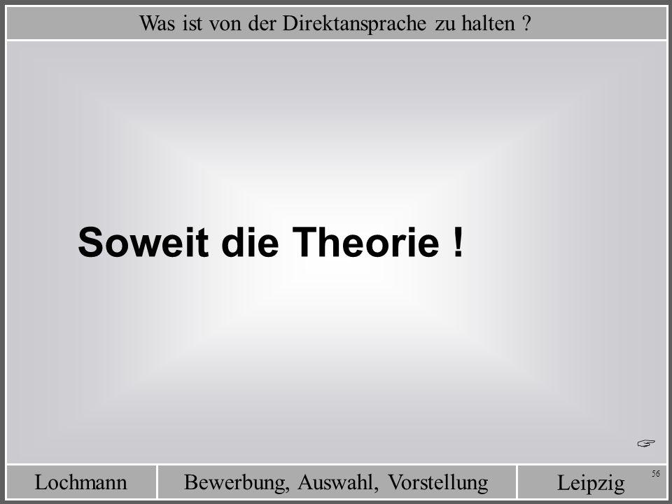 Leipzig Bewerbung, Auswahl, VorstellungLochmann 56 Was ist von der Direktansprache zu halten ? Soweit die Theorie !