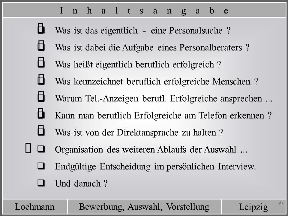 Leipzig Bewerbung, Auswahl, VorstellungLochmann 63 Organisation des weiteren Ablaufs der Auswahl... Was ist das eigentlich - eine Personalsuche ? Was