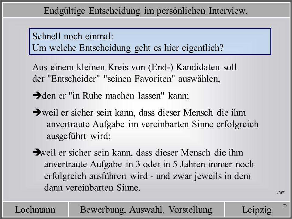 Leipzig Bewerbung, Auswahl, VorstellungLochmann 72 Schnell noch einmal: Um welche Entscheidung geht es hier eigentlich? den er