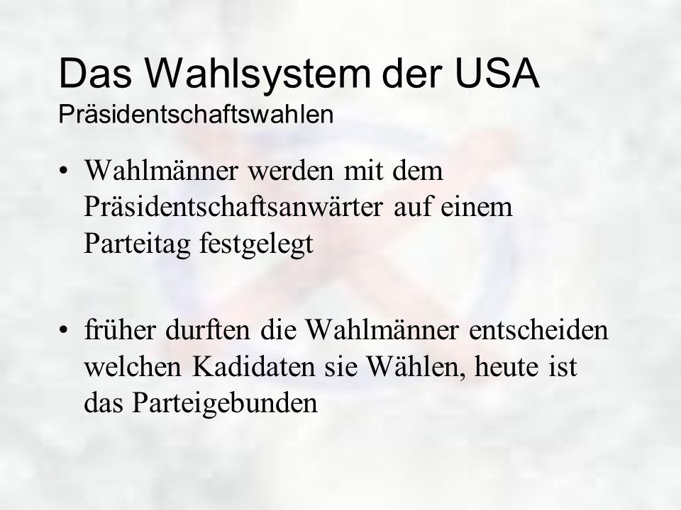 Das Wahlsystem der USA Präsidentschaftswahlen Wahlmänner werden mit dem Präsidentschaftsanwärter auf einem Parteitag festgelegt früher durften die Wah