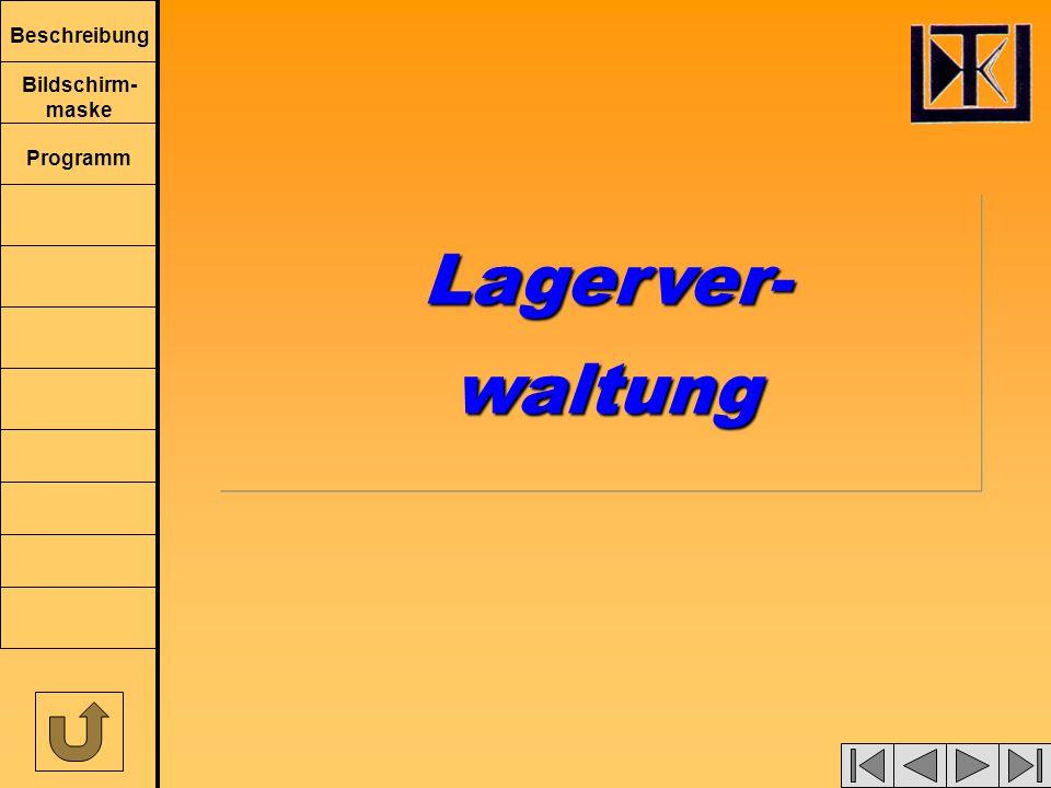 Beschreibung Bildschirm- maske Programm Lagerver-waltungLagerver-waltung