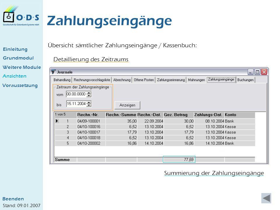 Grundmodul Weitere Module Ansichten Zahlungseingänge Übersicht sämtlicher Zahlungseingänge / Kassenbuch: Einleitung Voraussetzung Detaillierung des Ze