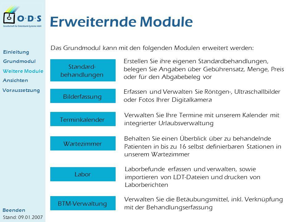 Grundmodul Weitere Module Ansichten Rechnungsvorschlagsliste Eine Rechnungsvorschlagsliste kann aus der Behandlungsmaske oder aus den Journalen erstellt werden: Einleitung Voraussetzung Beenden Stand: 09.01.2007
