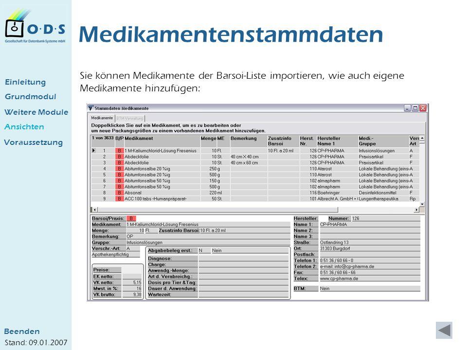 Grundmodul Weitere Module Ansichten Medikamentenstammdaten Sie können Medikamente der Barsoi-Liste importieren, wie auch eigene Medikamente hinzufügen