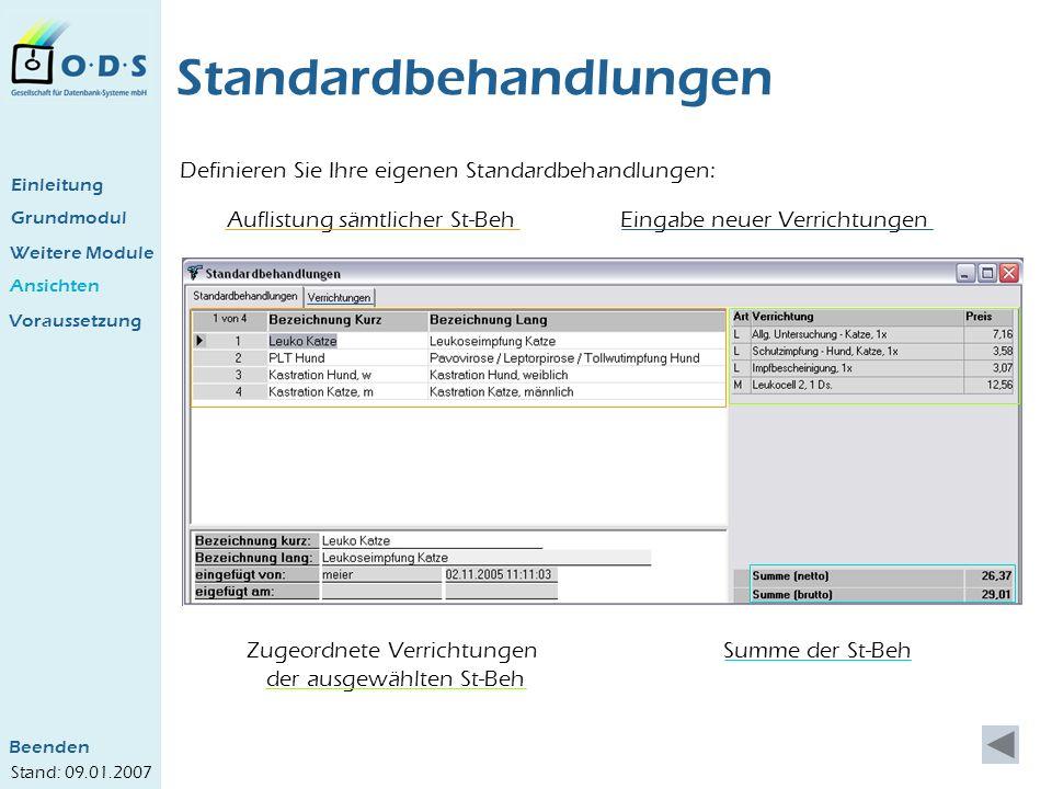 Grundmodul Weitere Module Ansichten Standardbehandlungen Definieren Sie Ihre eigenen Standardbehandlungen: Auflistung sämtlicher St-Beh Zugeordnete Ve