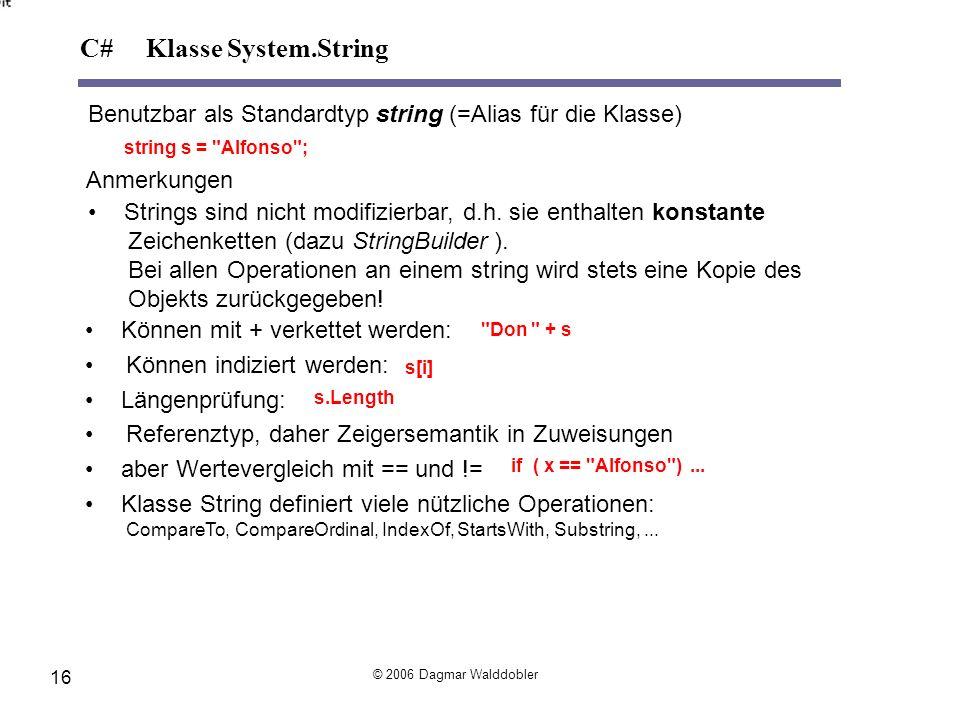 Benutzbar als Standardtypstring (=Alias für die Klasse) string s =