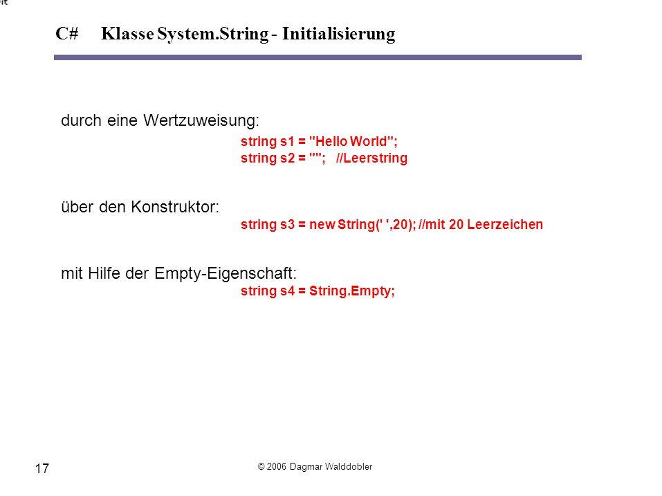 durch eine Wertzuweisung: string s1 =
