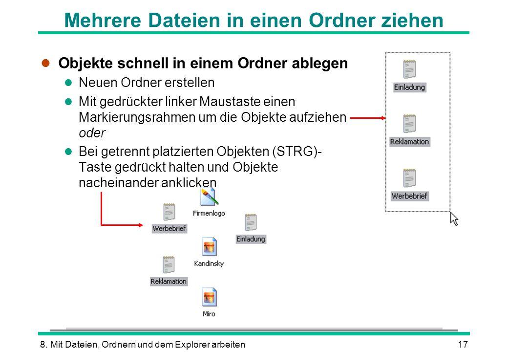 8. Mit Dateien, Ordnern und dem Explorer arbeiten17 Mehrere Dateien in einen Ordner ziehen l Objekte schnell in einem Ordner ablegen l Neuen Ordner er