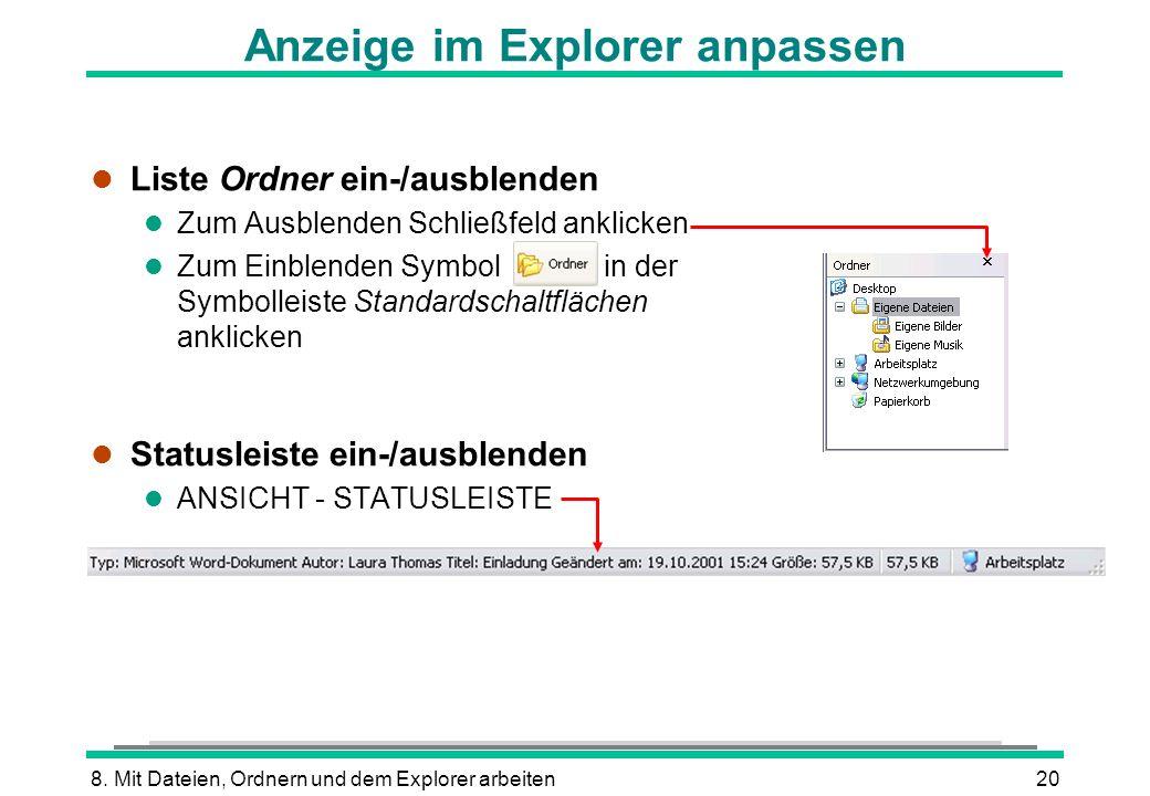 8. Mit Dateien, Ordnern und dem Explorer arbeiten20 Anzeige im Explorer anpassen l Liste Ordner ein-/ausblenden l Zum Ausblenden Schließfeld anklicken