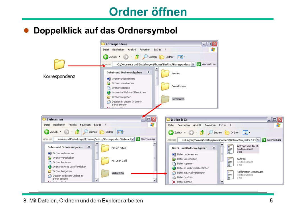 8. Mit Dateien, Ordnern und dem Explorer arbeiten5 Ordner öffnen l Doppelklick auf das Ordnersymbol