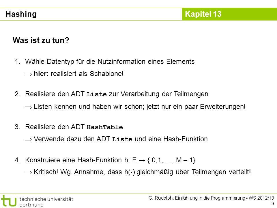 Kapitel 13 G.Rudolph: Einführung in die Programmierung WS 2012/13 9 Was ist zu tun.