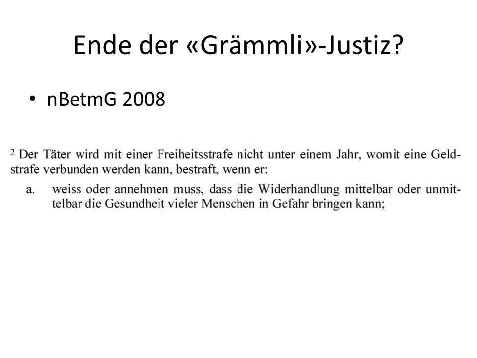 Ende der «Grämmli»-Justiz? nBetmG 2008