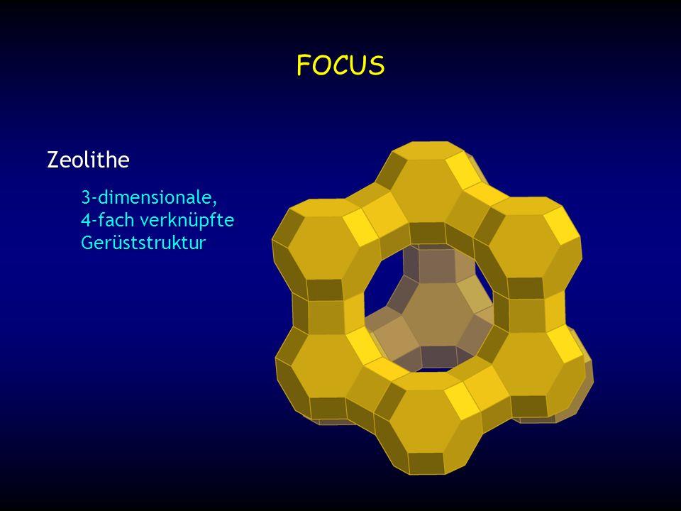 3-dimensionale, 4-fach verknüpfte Gerüststruktur FOCUS Zeolithe
