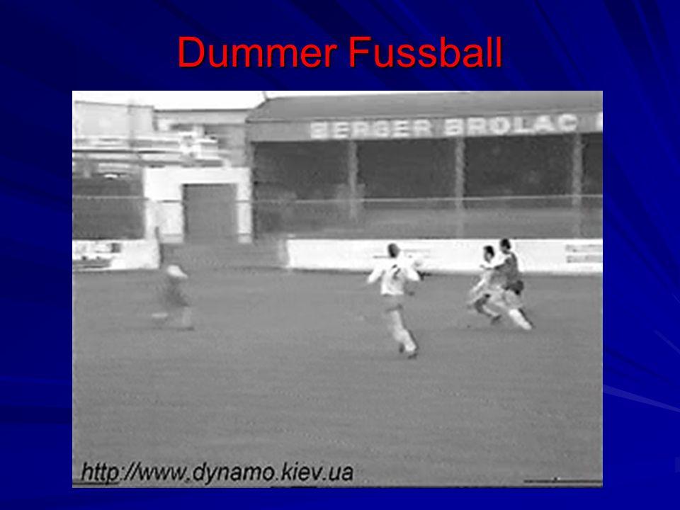 Dummer Fussball