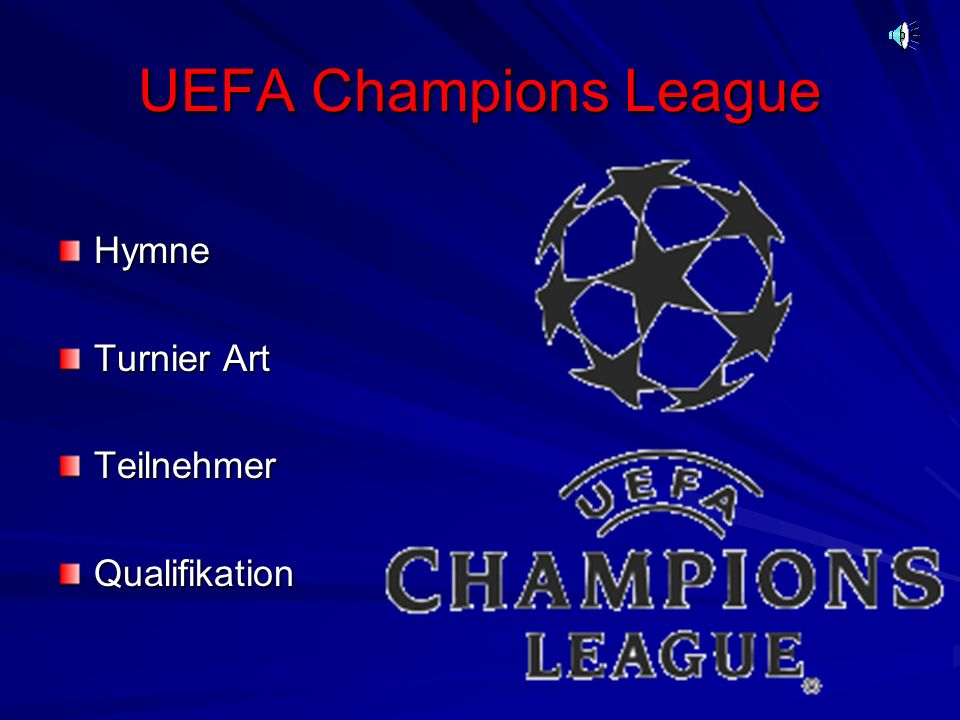 UEFA Champions League Hymne Turnier Art TeilnehmerQualifikation