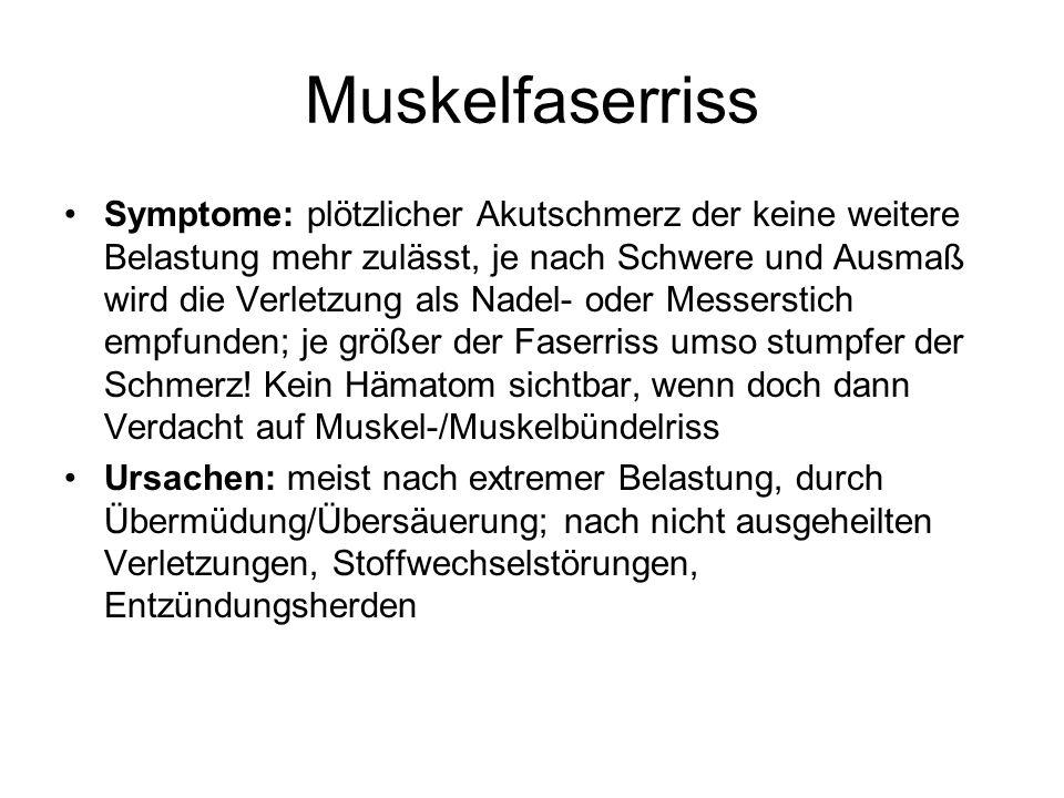 Muskelfaserriss Symptome: plötzlicher Akutschmerz der keine weitere Belastung mehr zulässt, je nach Schwere und Ausmaß wird die Verletzung als Nadel-