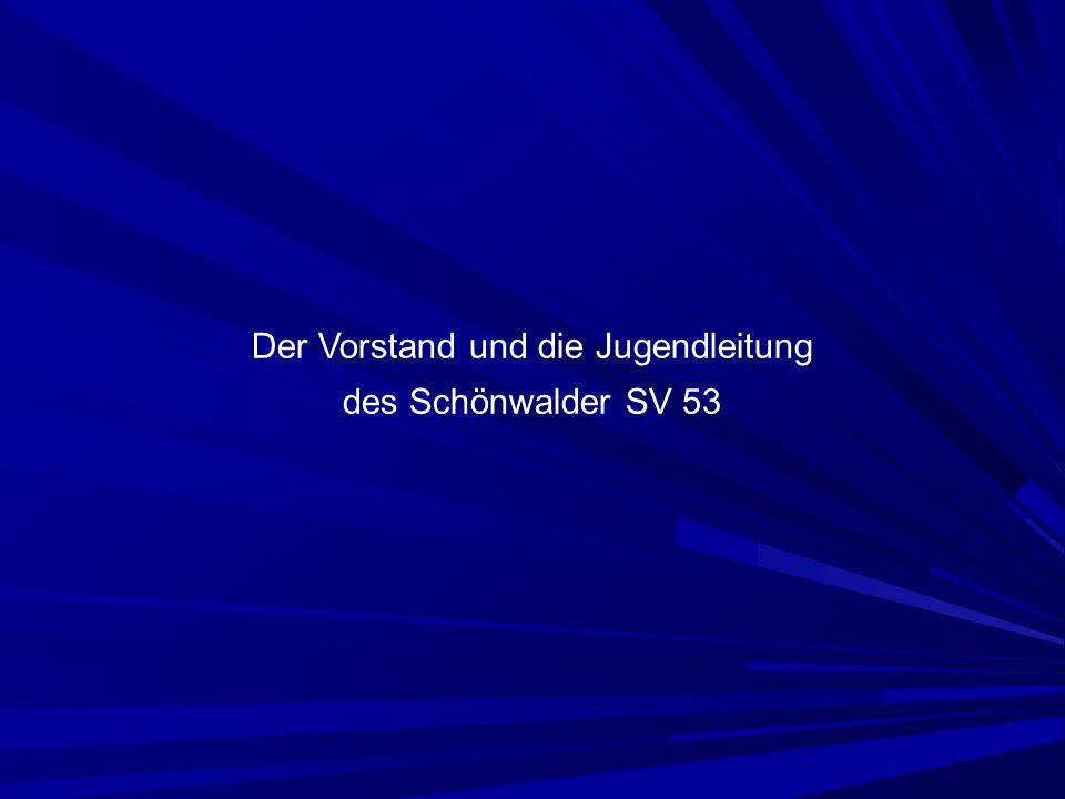 Der Vorstand und die Jugendleitung des Schönwalder SV 53