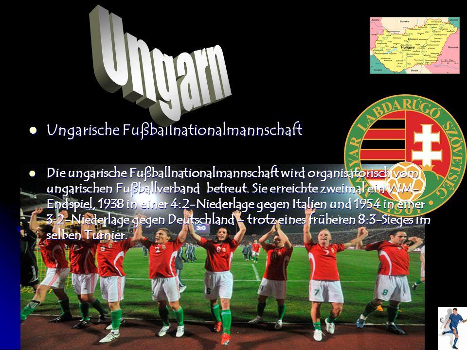 Ungarische Fußballnationalmannschaft Die ungarische Fußballnationalmannschaft wird organisatorisch vom ungarischen Fußballverband betreut. Sie erreich