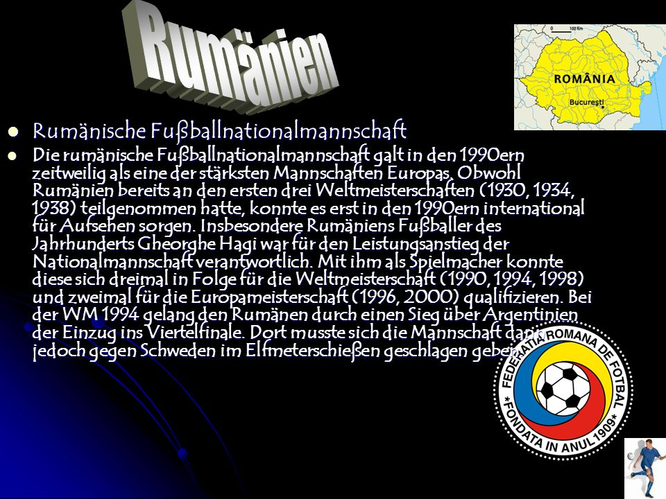 Rumänische Fußballnationalmannschaft Rumänische Fußballnationalmannschaft Die rumänische Fußballnationalmannschaft galt in den 1990ern zeitweilig als