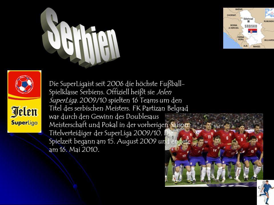 Die SuperLigaist seit 2006 die höchste Fußball- Spielklasse Serbiens. Offiziell heißt sie Jelen SuperLiga. 2009/10 spielten 16 Teams um den Titel des