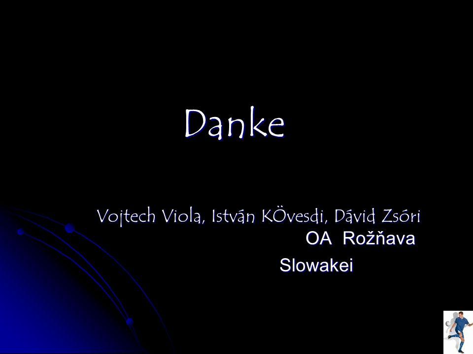 Danke Vojtech Viola, István KÖvesdi, Dávid Zsóri OA Rožňava Slowakei Slowakei