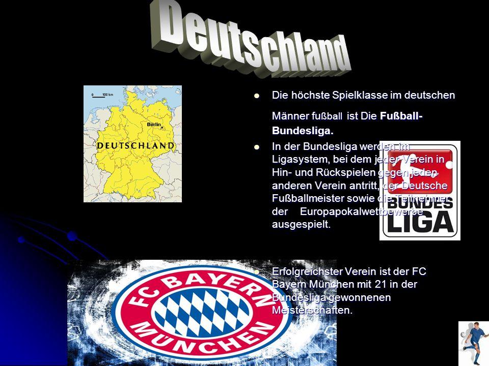Die höchste Spielklasse im deutschen Männer fu ßball ist Die Fußball- Bundesliga. Die höchste Spielklasse im deutschen Männer fu ßball ist Die Fußball