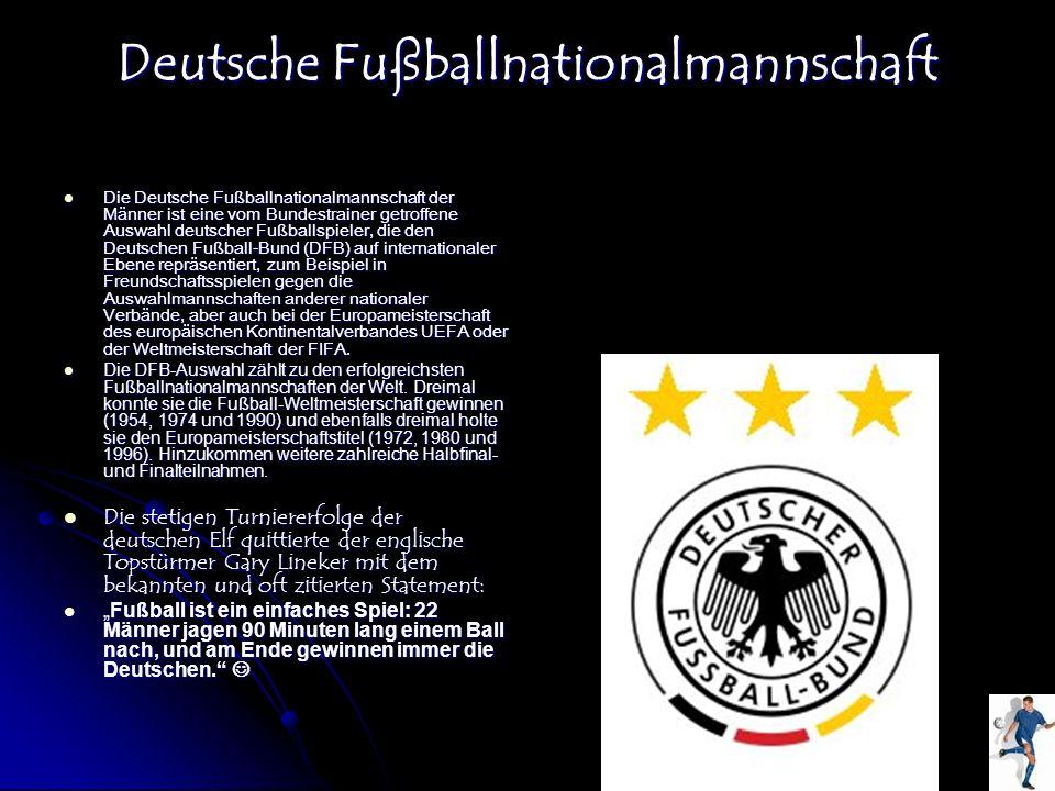 Deutsche Fußballnationalmannschaft Die Deutsche Fußballnationalmannschaft der Männer ist eine vom Bundestrainer getroffene Auswahl deutscher Fußballsp