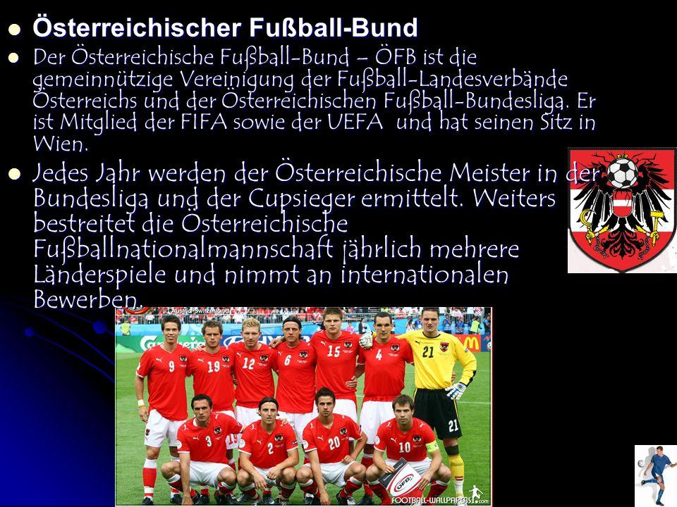 Österreichischer Fußball-Bund Österreichischer Fußball-Bund Der Österreichische Fußball-Bund – ÖFB ist die gemeinnützige Vereinigung der Fußball-Lande