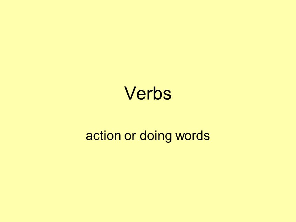 Verbs action or doing words