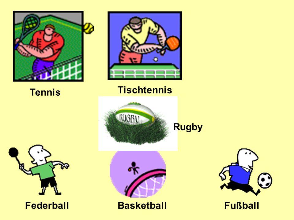 Tennis Tischtennis Federball FußballBasketball Rugby