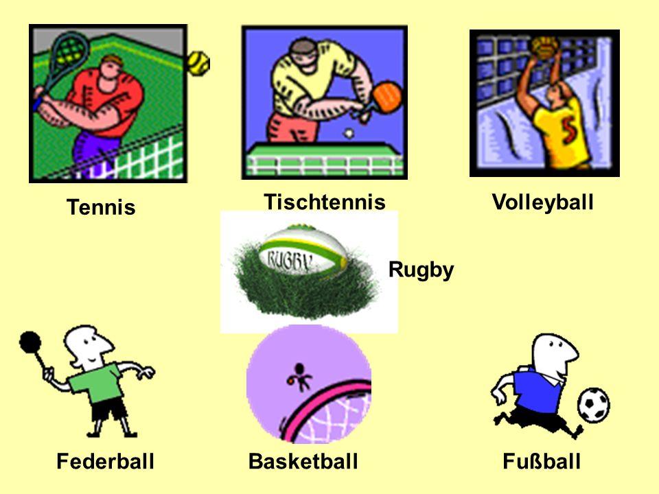 Tennis TischtennisVolleyball FederballFußballBasketball Rugby