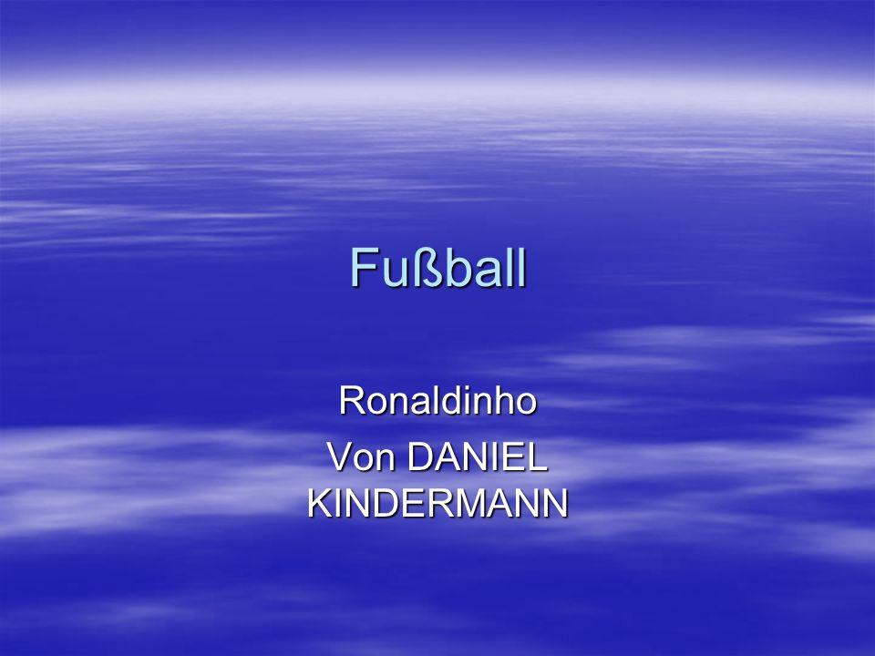 Fußball Ronaldinho Von DANIEL KINDERMANN
