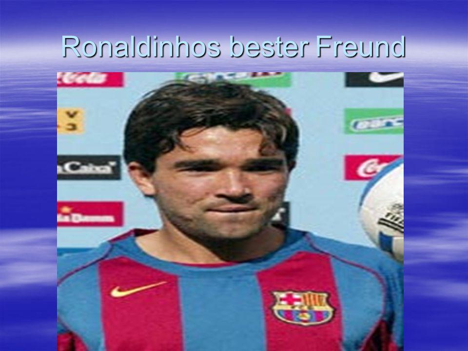 Ronaldinhos bester Freund