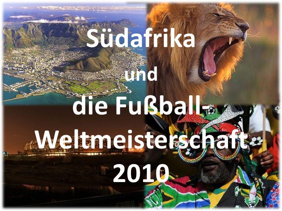 Südafrika und die Fußball- Weltmeisterschaft 2010