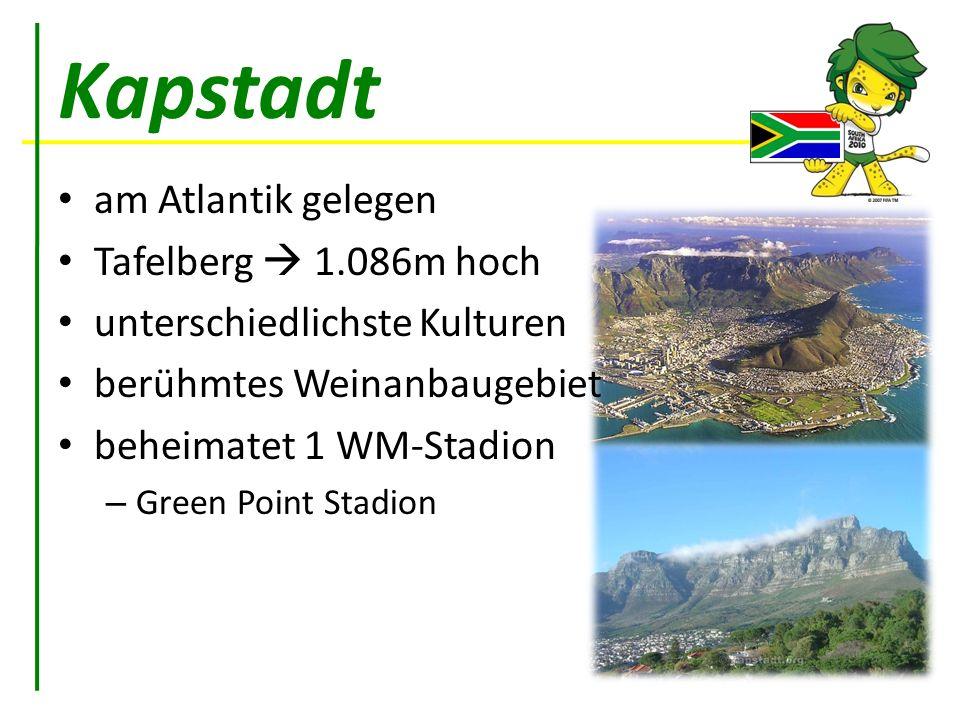 Kapstadt am Atlantik gelegen Tafelberg 1.086m hoch unterschiedlichste Kulturen berühmtes Weinanbaugebiet beheimatet 1 WM-Stadion – Green Point Stadion