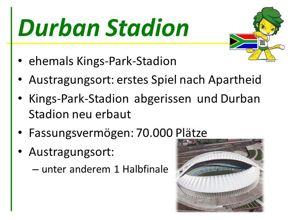 Durban Stadion ehemals Kings-Park-Stadion Austragungsort: erstes Spiel nach Apartheid Kings-Park-Stadion abgerissen und Durban Stadion neu erbaut Fass