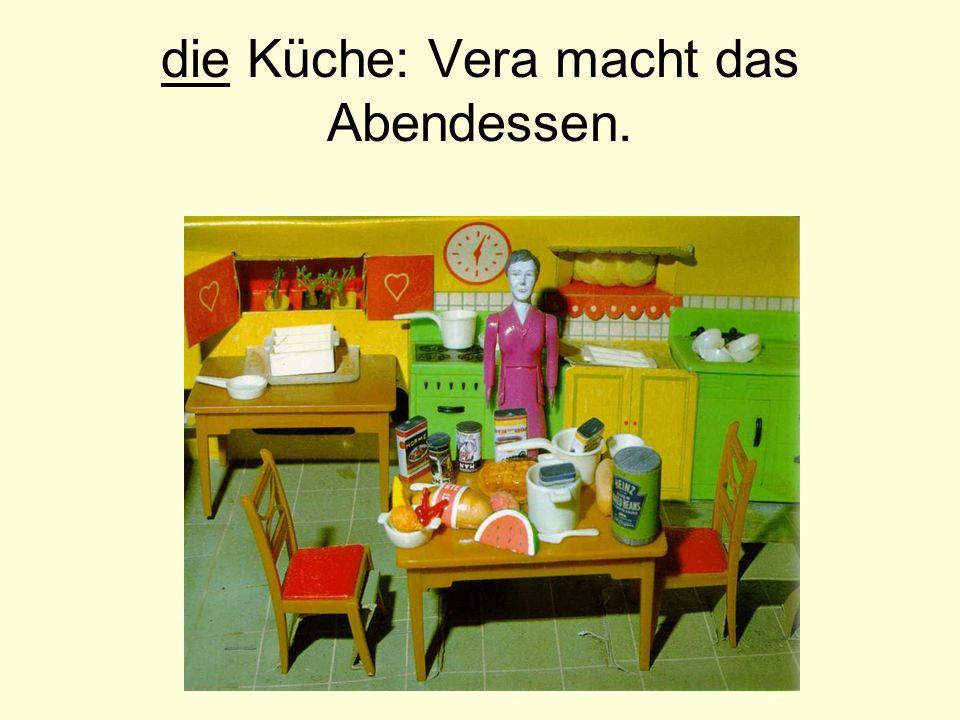 die Küche: Vera macht das Abendessen.